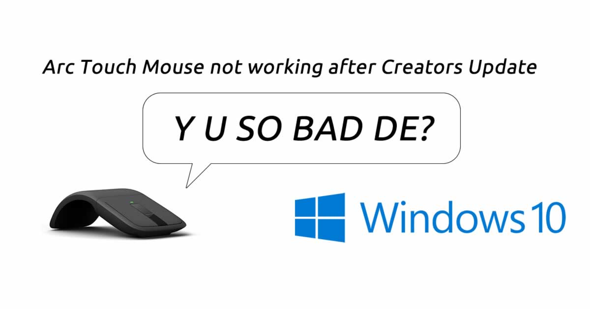 Arc Touch Bluetooth Mouse not working after Creators Update?